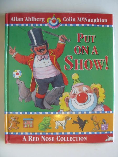 Photo of PUT ON A SHOW! written by Ahlberg, Allan illustrated by McNaughton, Colin published by Walker Books (STOCK CODE: 619030)  for sale by Stella & Rose's Books