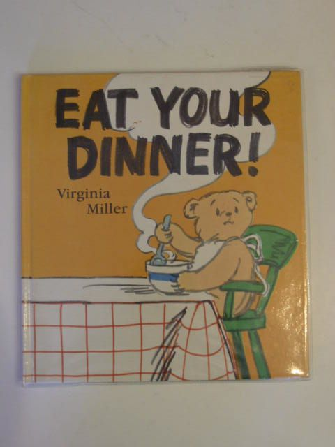 Photo of EAT YOUR DINNER! written by Miller, Virginia published by Walker Books (STOCK CODE: 621253)  for sale by Stella & Rose's Books