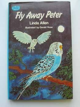 Photo of FLY AWAY PETER written by Allen, Linda illustrated by Rose, Gerald published by Abelard-Schuman (STOCK CODE: 624213)  for sale by Stella & Rose's Books