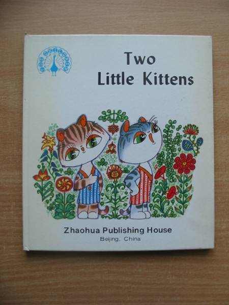 Photo of TWO LITTLE KITTENS written by Yiqun, Fang illustrated by Youxuan, Zeng published by Zhaohua Publishing House (STOCK CODE: 626234)  for sale by Stella & Rose's Books