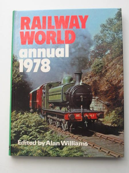 Photo of RAILWAY WORLD ANNUAL 1978 written by Williams, Alan published by Ian Allan Ltd. (STOCK CODE: 628024)  for sale by Stella & Rose's Books