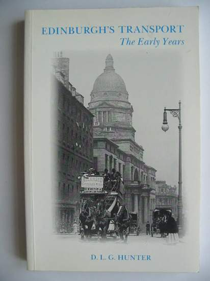 Photo of EDINBURGH'S TRANSPORT VOLUME ONE THE EARLY YEARS written by Hunter, D.L.G. published by The Mercat Press (STOCK CODE: 628152)  for sale by Stella & Rose's Books