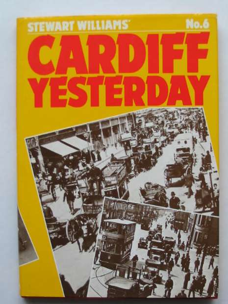 Photo of CARDIFF YESTERDAY No. 6 written by Williams, Stewart published by Stewart Williams (STOCK CODE: 628358)  for sale by Stella & Rose's Books