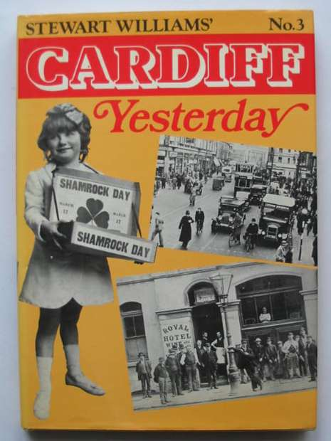 Photo of CARDIFF YESTERDAY No. 3 written by Williams, Stewart published by Stewart Williams (STOCK CODE: 628361)  for sale by Stella & Rose's Books