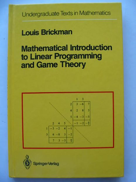 Photo of MATHEMATICAL INTRODUCTION TO LINEAR PROGRAMMING AND GAME THEORY written by Brickman, Louis published by Springer-Verlag (STOCK CODE: 628502)  for sale by Stella & Rose's Books