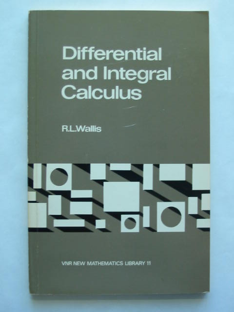 Photo of DIFFERENTIAL AND INTEGRAL CALCULUS written by Wallis, R.L. published by Van Nostrand Reinhold Company (STOCK CODE: 628505)  for sale by Stella & Rose's Books