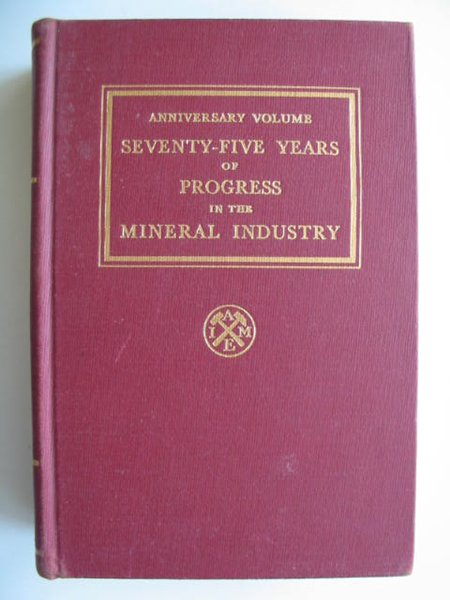 Photo of SEVENTY-FIVE YEARS OF PROGRESS IN THE MINERAL INDUSTRY 1871-1946 written by Parsons, A.B. published by American Institute of Mining and Metallurgical Engineers (STOCK CODE: 628700)  for sale by Stella & Rose's Books