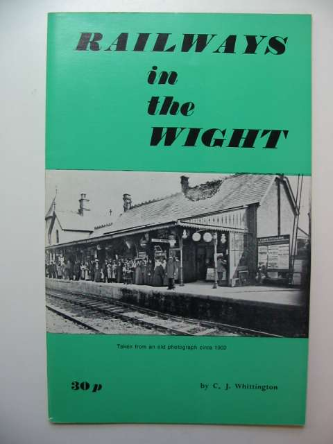 Photo of RAILWAYS IN THE WIGHT written by Whittington, C.J. published by G.G. Saunders (STOCK CODE: 628727)  for sale by Stella & Rose's Books