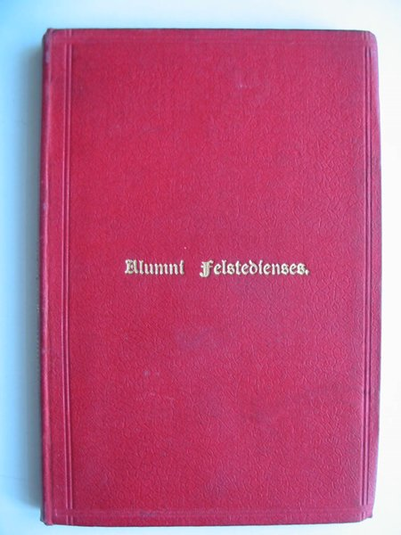 Photo of ALUMNI FELSTEDIENSES written by Wright, G.J. Hornsby published by The Old Felstedian Society (STOCK CODE: 628926)  for sale by Stella & Rose's Books
