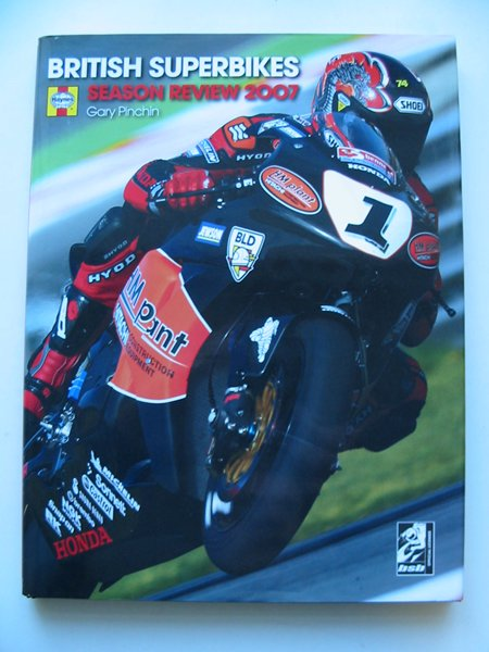 Photo of THE OFFICIAL BRITISH SUPERBIKE SEASON REVIEW 2007 written by Pinchin, Gary published by Haynes Publishing Group (STOCK CODE: 629012)  for sale by Stella & Rose's Books