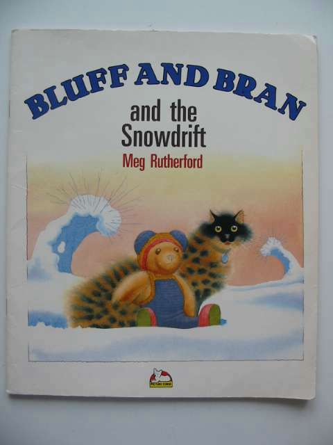 Photo of BLUFF AND BRAN AND THE SNOWDRIFT written by Rutherford, Meg illustrated by Rutherford, Meg published by Picture Corgi (STOCK CODE: 629281)  for sale by Stella & Rose's Books