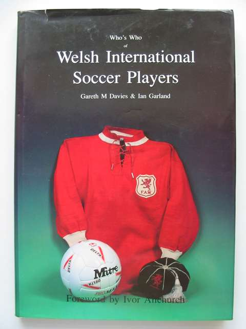Photo of WHO'S WHO OF WELSH INTERNATIONAL SOCCER PLAYERS written by Davies, Gareth M.<br />Garland, Ian published by Bridge Books (STOCK CODE: 629285)  for sale by Stella & Rose's Books