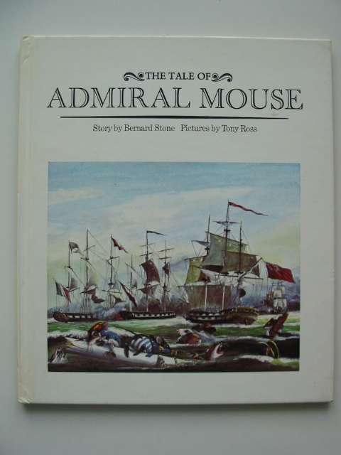 Photo of THE TALE OF ADMIRAL MOUSE written by Stone, Bernard illustrated by Ross, Tony published by Andersen Press Ltd. (STOCK CODE: 629499)  for sale by Stella & Rose's Books