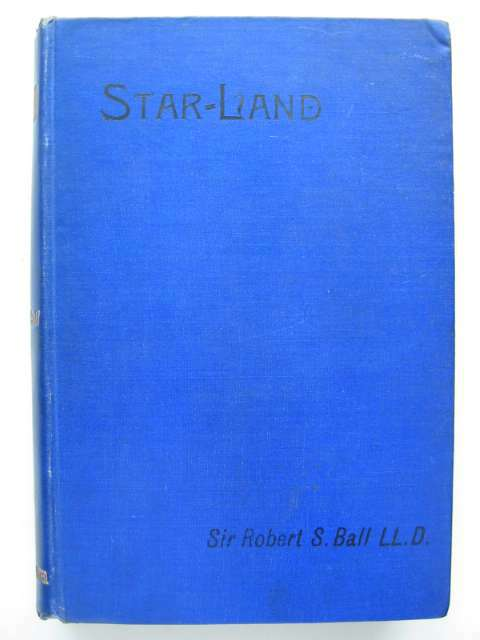 Photo of STAR-LAND written by Ball, Robert Stawell published by Cassell & Company Limited (STOCK CODE: 629871)  for sale by Stella & Rose's Books