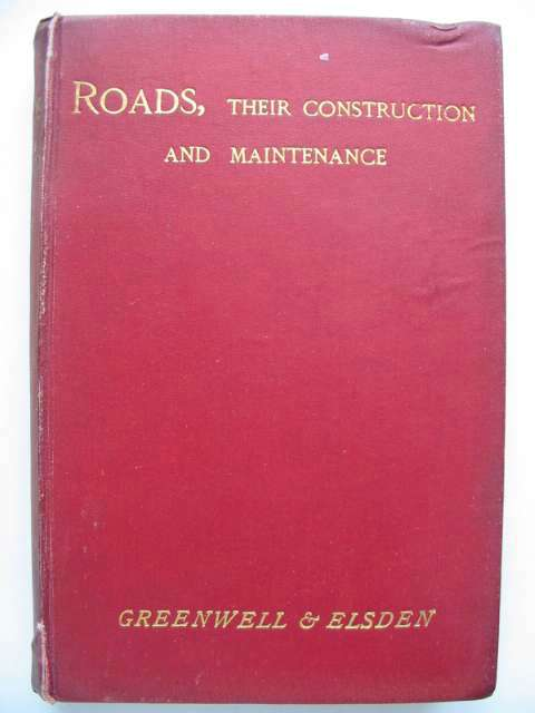 Photo of ROADS: THEIR CONSTRUCTION AND MAINTENANCE written by Greenwell, Allan<br />Elsden, J.V. published by Whittaker & Co. (STOCK CODE: 629997)  for sale by Stella & Rose's Books