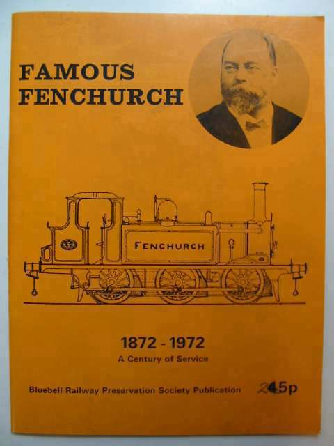 Photo of FAMOUS FENCHURCH 1872-1972 written by Marx, Klaus published by Bluebell Railway Preservation Society (STOCK CODE: 630659)  for sale by Stella & Rose's Books