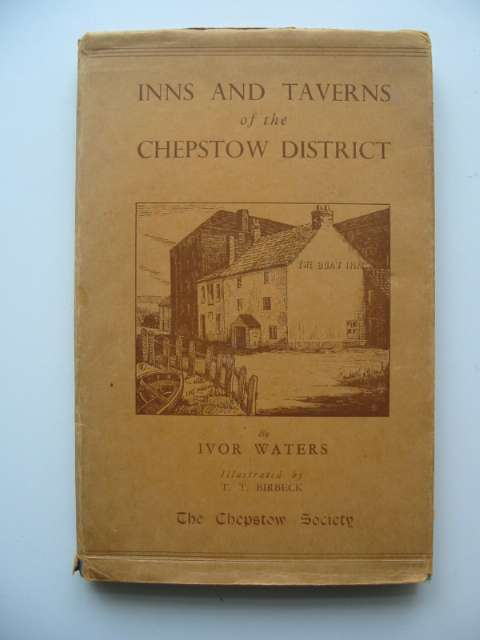 Photo of INNS AND TAVERNS OF THE CHEPSTOW DISTRICT written by Waters, Ivor illustrated by Birbeck, T.T. published by The Chepstow Society (STOCK CODE: 630674)  for sale by Stella & Rose's Books