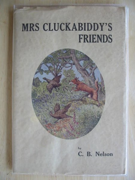 Photo of MRS CLUCKABIDDY'S FRIENDS written by Nelson, Charles Burrard illustrated by Nelson, Charles Burrard published by Figurehead (STOCK CODE: 650565)  for sale by Stella & Rose's Books