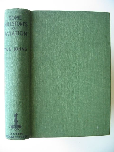 Photo of SOME MILESTONES IN AVIATION written by Johns, W.E. published by John Hamilton (STOCK CODE: 650977)  for sale by Stella & Rose's Books