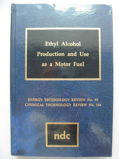 Photo of ETHYL ALCOHOL PRODUCTION AND USE AS A MOTOR FUEL written by Paul, J.K. published by Noyes Data Corporation (STOCK CODE: 651783)  for sale by Stella & Rose's Books