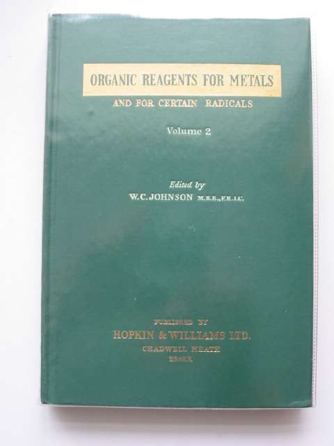 Photo of ORGANIC REAGENTS FOR METALS VOLUME 2 written by Johnson, W.C. published by Hopkin & Williams Ltd. (STOCK CODE: 654277)  for sale by Stella & Rose's Books