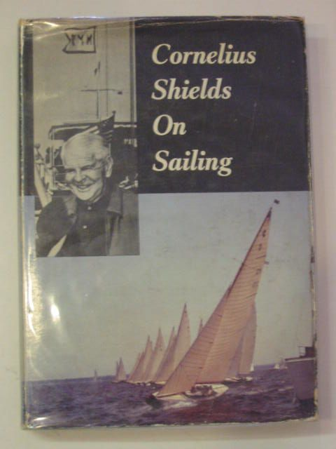 Photo of CORNELIUS SHIELDS ON SAILING written by Shields, Cornelius published by Nicholas Kaye (STOCK CODE: 655519)  for sale by Stella & Rose's Books