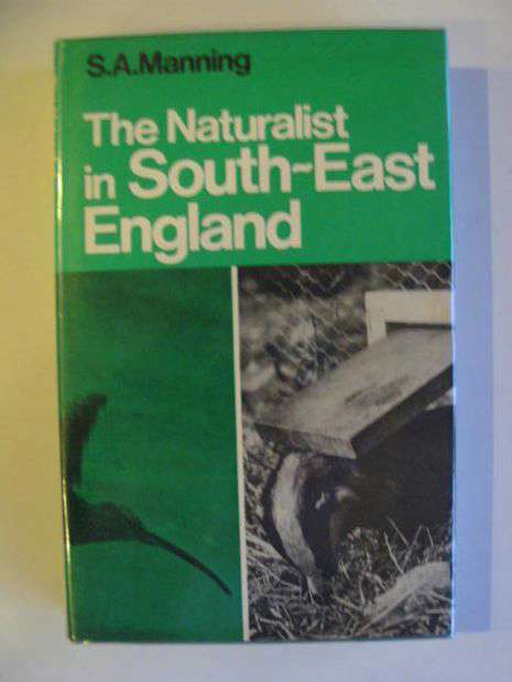 Photo of THE NATURALIST IN SOUTH-EAST ENGLAND written by Manning, S.A. published by David & Charles (STOCK CODE: 663767)  for sale by Stella & Rose's Books