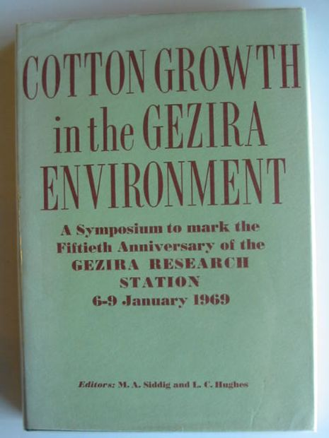 Photo of COTTON GROWTH IN THE GEZIRA ENVIRONMENT written by Siddig, M.A.<br />Hughes, L.C. published by The Agricultural Research Corporation (STOCK CODE: 664888)  for sale by Stella & Rose's Books