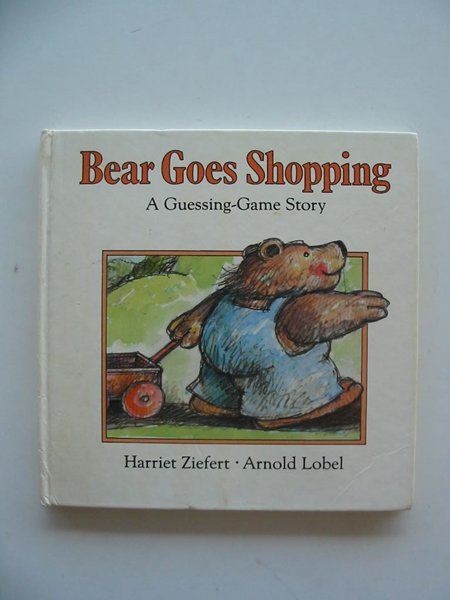 Photo of BEAR GOES SHOPPING written by Ziefert, Harriet illustrated by Lobel, Arnold published by Viking Kestrel (STOCK CODE: 674930)  for sale by Stella & Rose's Books