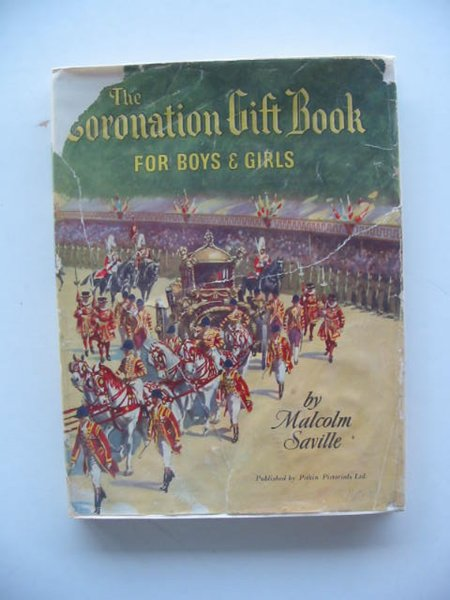 Photo of THE CORONATION GIFT BOOK FOR BOYS AND GIRLS written by Saville, Malcolm published by Pitkins, Daily Graphic (STOCK CODE: 676405)  for sale by Stella & Rose's Books