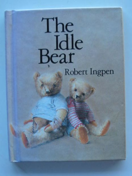 Photo of THE IDLE BEAR written by Ingpen, Robert illustrated by Ingpen, Robert published by Blackie (STOCK CODE: 678275)  for sale by Stella & Rose's Books