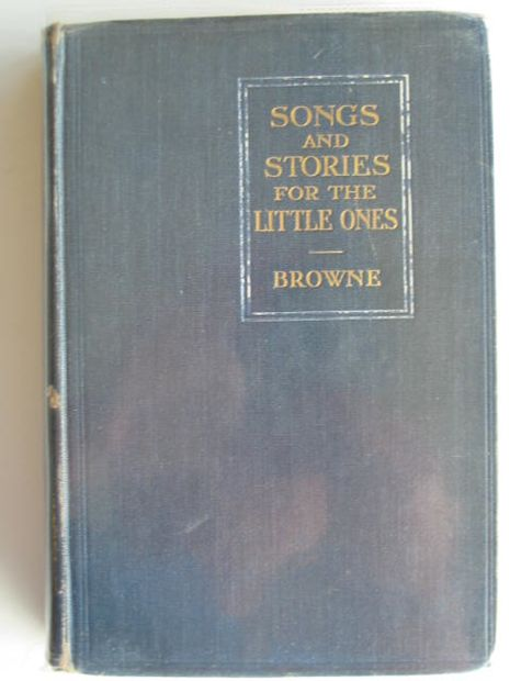 Photo of SONGS AND STORIES FOR THE LITTLE ONES written by Browne, E. Gordon published by George G. Harrap & Co. (STOCK CODE: 679057)  for sale by Stella & Rose's Books