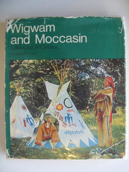 Photo of WIGWAM AND MOCCASIN written by Albrectsen, Lis published by Van Nostrand Reinhold Company (STOCK CODE: 679325)  for sale by Stella & Rose's Books