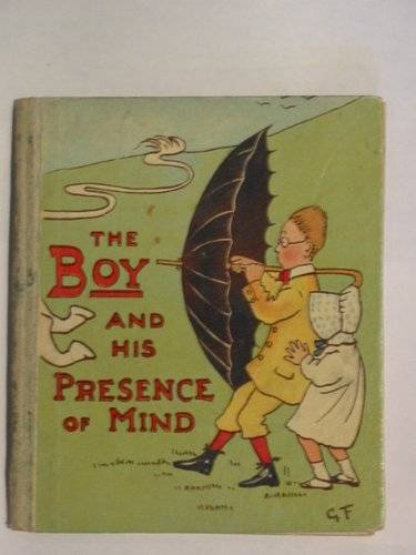 Photo of THE BOY AND HIS PRESENCE OF MIND written by Fry, G.M.C. published by Raphael Tuck & Sons Ltd. (STOCK CODE: 679973)  for sale by Stella & Rose's Books