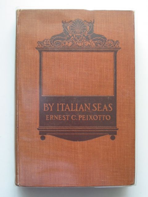 Photo of BY ITALIAN SEAS written by Peixotto, Ernest C. illustrated by Peixotto, Ernest C. published by Hodder & Stoughton (STOCK CODE: 680176)  for sale by Stella & Rose's Books