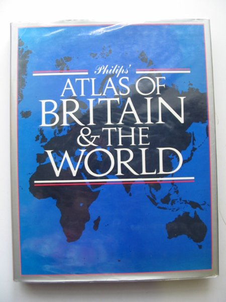 Photo of PHILIPS' ATLAS OF BRITAIN & THE WORLD published by Guild Publishing (STOCK CODE: 680570)  for sale by Stella & Rose's Books