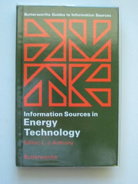 Photo of INFORMATION SOURCES IN ENERGY TECHNOLOGY written by Anthony, L.J. published by Butterworths (STOCK CODE: 680652)  for sale by Stella & Rose's Books