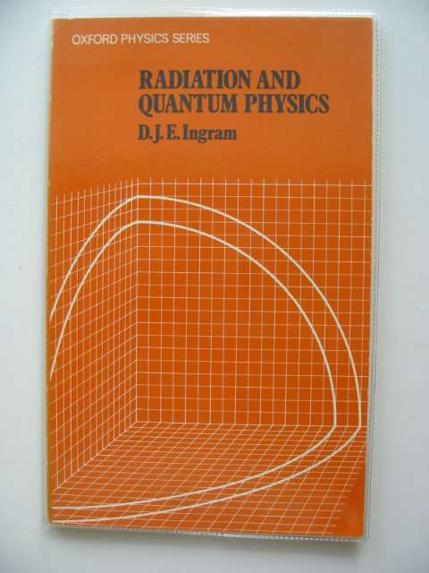 Photo of RADIATION AND QUANTUM PHYSICS written by Ingram, D.J.E. published by Oxford University Press (STOCK CODE: 680780)  for sale by Stella & Rose's Books