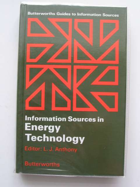 Photo of INFORMATION SOURCES IN ENERGY TECHNOLOGY written by Anthony, L.J. published by Butterworths (STOCK CODE: 681065)  for sale by Stella & Rose's Books