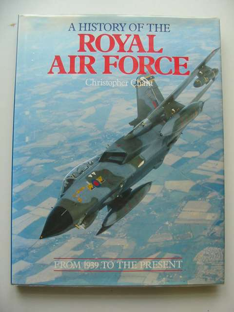 Photo of A HISTORY OF THE ROYAL AIR FORCE written by Chant, Christopher published by Chevprime (STOCK CODE: 686372)  for sale by Stella & Rose's Books