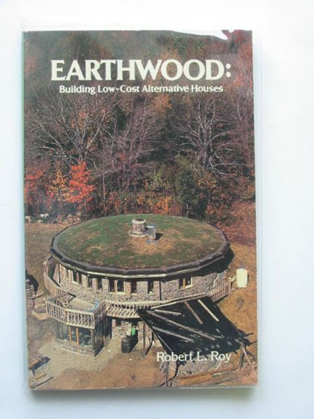 Photo of EARTHWOOD: BUILDING LOW-COST ALTERNATIVE HOUSES written by Roy, Robert L. published by Sterling Publishing Co., Inc. (STOCK CODE: 692365)  for sale by Stella & Rose's Books