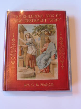 Photo of THE CHILDREN'S BOOK OF NEW TESTAMENT STORY written by Francis, Mrs C.D. published by Society for Promoting Christian Knowledge (STOCK CODE: 700501)  for sale by Stella & Rose's Books