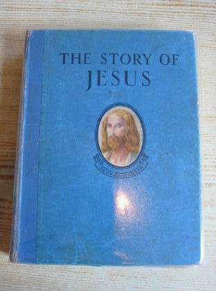 Photo of THE STORY OF JESUS written by Brown, F. Lucy Rudston illustrated by Watts, Eileen published by Daily Sketch & Sunday Graphic Ltd. (STOCK CODE: 717688)  for sale by Stella & Rose's Books