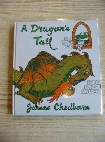 Photo of A DRAGON'S TALE written by Chedburn, James illustrated by Chedburn, James published by W. Publishing (STOCK CODE: 722554)  for sale by Stella & Rose's Books