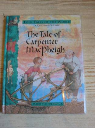 Photo of THE TALE OF CARPENTER MACPHEIGH written by Hedderwick, Mairi illustrated by Hedderwick, Mairi published by Blackie Children's Books (STOCK CODE: 724979)  for sale by Stella & Rose's Books