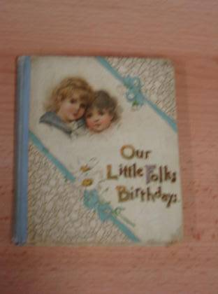 Photo of OUR LITTLE FOLK'S BIRTHDAYS published by Ernest Nister, E.P. Dutton & Co. (STOCK CODE: 733490)  for sale by Stella & Rose's Books