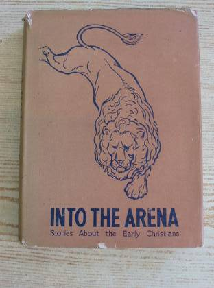 Photo of INTO THE ARENA written by Wilson, Theodora Wilson illustrated by Brock, H.M.<br />Ayto, J.B.<br />James, Norman published by Collins (STOCK CODE: 735847)  for sale by Stella & Rose's Books