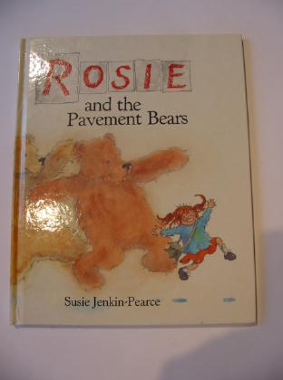 Photo of ROSIE AND THE PAVEMENT BEARS written by Jenkin-Pearce, Susie illustrated by Jenkin-Pearce, Susie published by Hutchinson (STOCK CODE: 738079)  for sale by Stella & Rose's Books