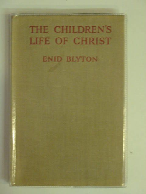 Photo of THE CHILDREN'S LIFE OF CHRIST written by Blyton, Enid illustrated by Soper, Eileen published by Methuen & Co. Ltd. (STOCK CODE: 802605)  for sale by Stella & Rose's Books