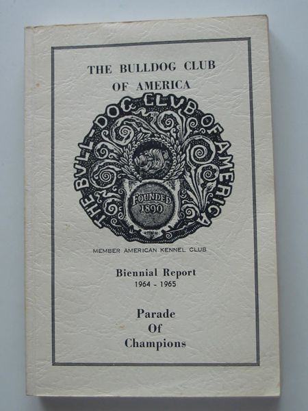 Photo of THE BIENNIAL REPORT OF THE BULLDOG CLUB OF AMERICA 1964-1965 written by Richardson, Frances T. (STOCK CODE: 806382)  for sale by Stella & Rose's Books